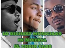 Top 10 richest musicians in Nigeria (Oct 2019) & their cars