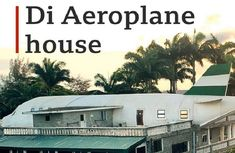 Story behind Abuja Aeroplane House: who built it & why?