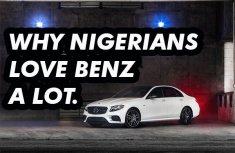 Why Nigerians love Mercedes Benz so much