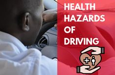 Health hazards of driving you have to face and how to handle it