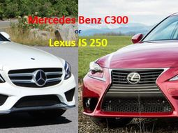 [Expert car compare] Lexus or Mercedes? 2008 Lexus IS 250 vs 2008 Mercedes Benz C300