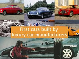 Check out these 7 first production cars of luxury car manufacturers