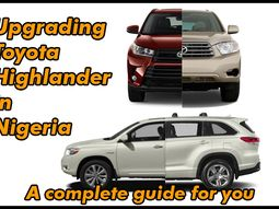 A complete guide on how to upgrade your Toyota Highlander in Nigeria