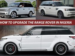 How to Upgrade Range Rover in Nigeria | A complete guide from Naijauto