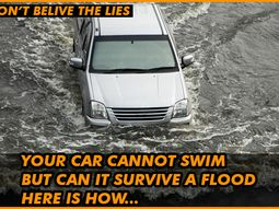 All you heard about driving in flood is probably wrong; the truth is revealed here for you