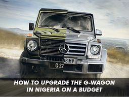 Upgrading the Mercedes-Benz G-Wagon in Nigeria is the easiest. Here is how much it costs