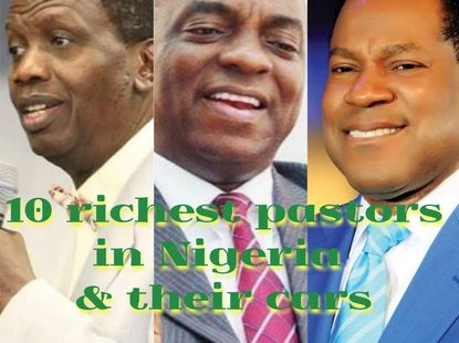 Top 10 richest pastors in Nigeria 2020 & their cars