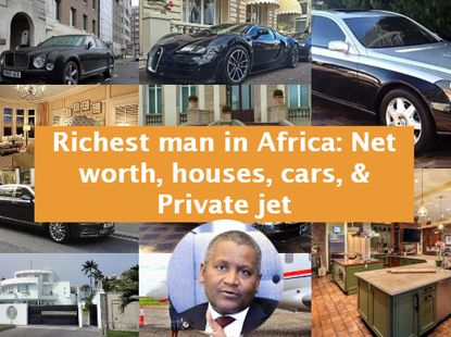 Richest African man Aliko Dangote net worth, houses, cars & private jet