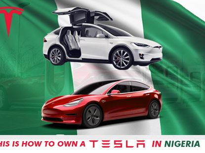 Don't mind them! You can buy and drive a Tesla in Nigeria but with these conditions