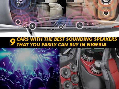 9 cars with the best audio systems music lovers can buy in Nigeria