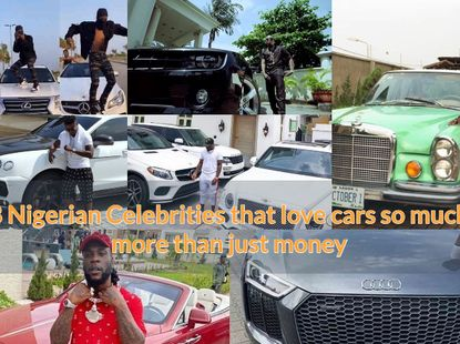 8 Nigerian Celebrities that love cars so much more than just money