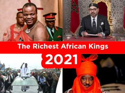 The Top 10 + 1 richest African Kings 2021