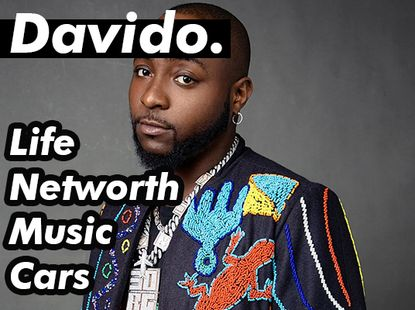 Best of Davido, his Life, Networth, Music and Cars