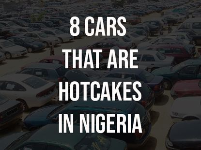 8 Nigerian used cars for sale that sell the fastest because they are hotcakes